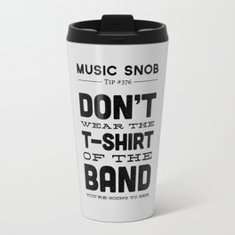 The Shirt of the Band — Music Snob Tip #376 Travel Mug