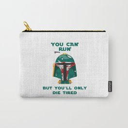 Star - You can run but you'll only die tired - Wars Carry-All Pouch