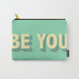 Be You \\ Positive Quote Typography Carry-All Pouch