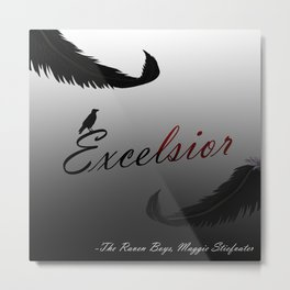 EXCELSIOR | The Raven Cycle by Maggie Stiefvater Metal Print