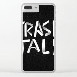 Trash Talk Clear iPhone Case
