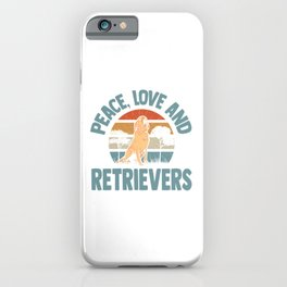 Peace Love And Retrievers  TShirt Golden Retriever Shirt Dog Owner Gift Idea iPhone Case