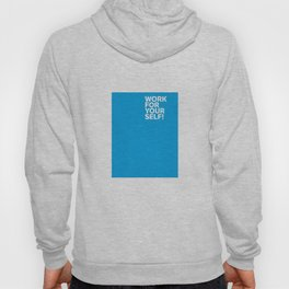 Work For Your Self! Hoody