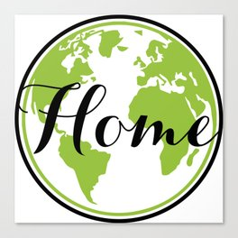 Earth is our Home Canvas Print
