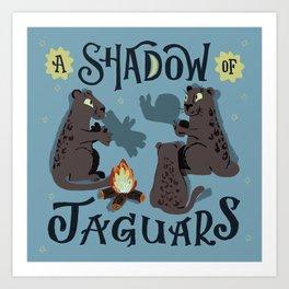 A Shadow of Jaguars Art Print
