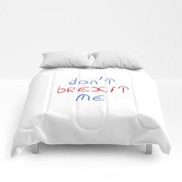 Brexit 3- Don't brexit me. Comforters