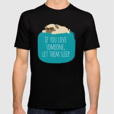 If you love someone,  let them sleep. Mens Fitted Tee MEDIUM Black