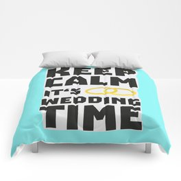 wedding time keep calm Bw8cz Comforters