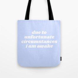 due to unfortunate circumstances Tote Bag