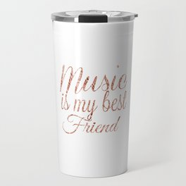 Music is my best friend, rose gold Travel Mug