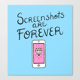 Screenshots Are Forever Canvas Print