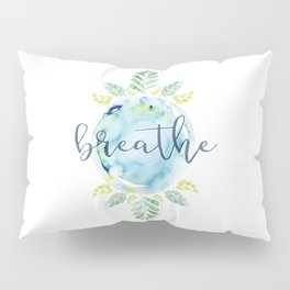 Breathe - Watercolor Pillow Sham