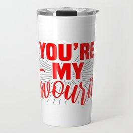 You're my favourite Travel Mug