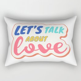 Let's talk about LOVE Rectangular Pillow