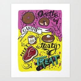 Death by Tasty Treat Art Print