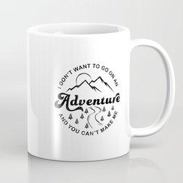 I Don't Want To Go (Black & White) Coffee Mug