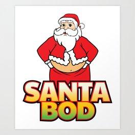 Funny Santa Bod Holiday Santa Claus Christmas Shirt Art Print