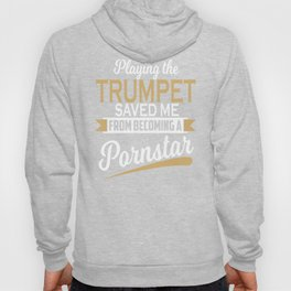 Playing The Trumpet Saved Me Funny Gift Hoody