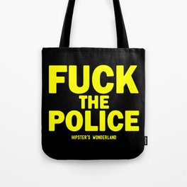Fuck The Police Tote Bag