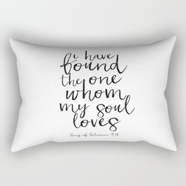Song Of Solomon,Bible Verse,Scripture Art,I Have Found The One Whom My Soul Loves,Typography Art Rectangular Pillow