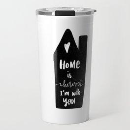 Home is wherever Travel Mug