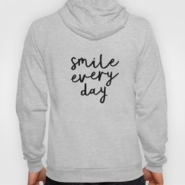 Smile Every Day black and white contemporary minimalism typography design home wall decor bedroom Hoody