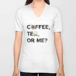 Favourite Things - Coffee, Tea, Or Me? Unisex V-Neck