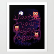 Keep Your Eyes Open Art Print