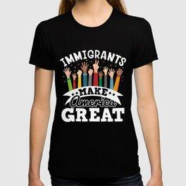 Pride Immigrants Make America Great Print Gift T-shirt