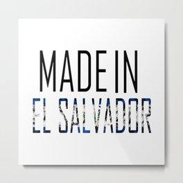 Made In El Salvador Metal Print