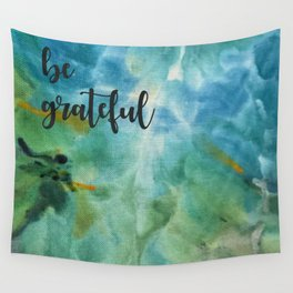 Be Grateful Wall Tapestry