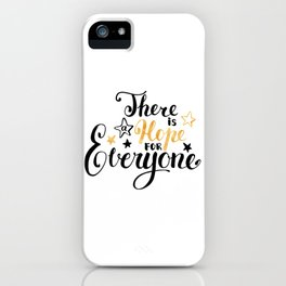 There is a Hope for Everyone - Black and gold brush pen lettering. iPhone Case
