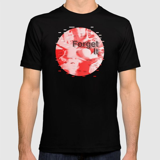 Forget It < The NO Series (Red) T-shirt