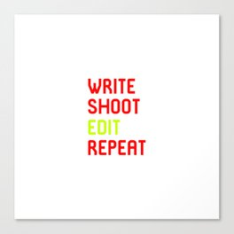 Write Shoot Edit Repeat Red Film School Canvas Print
