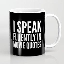 I SPEAK FLUENTLY IN MOVIE QUOTES (Black & White) Coffee Mug