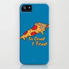 In Crust I Trust iPhone Case