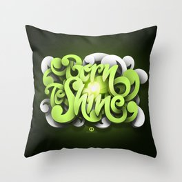 Born To Shine Throw Pillow