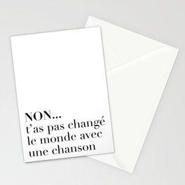 NON... t'as pas changé le monde avec une chanson Stationery Cards