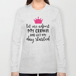 Adjust My Crown Funny Quote Long Sleeve T-shirt