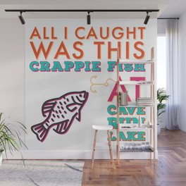All I caught was this crappie fish at Cave Run Lake Colorful Wall Mural