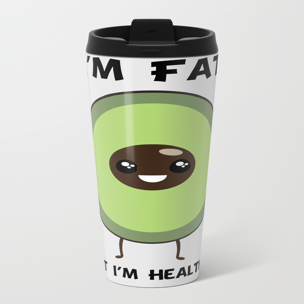 I'm Fat But I'm Healthy Travel Cup TRM8489826