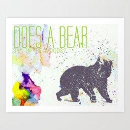 Does a Bear... Art Print