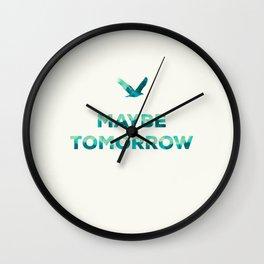 Maybe Tomorrow – Crow Wall Clock