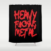 heavy metal Shower Curtains featuring Heavy Fucking Metal by Spooky Dooky