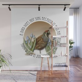 A Bird Does Not Sing Because It Has An Answer, It sings because It Has A Song Wall Mural