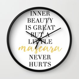 INNER BEAUTY IS GREAT BUT A LITTLE MASCARA NEVER HURT - fashion quote Wall Clock