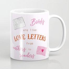 Books are like Love Letters Coffee Mug