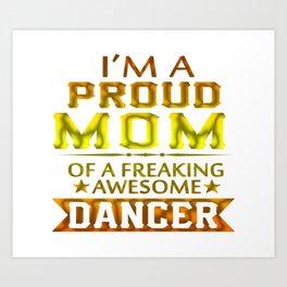 PROUD MOM OF A DANCER Art Print