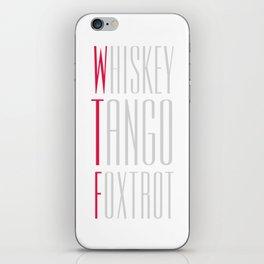 whiskey tango foxtrot iPhone Skin