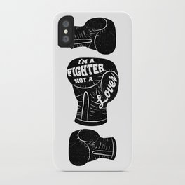 I'm A Fighter Not A Lover - Black iPhone Case